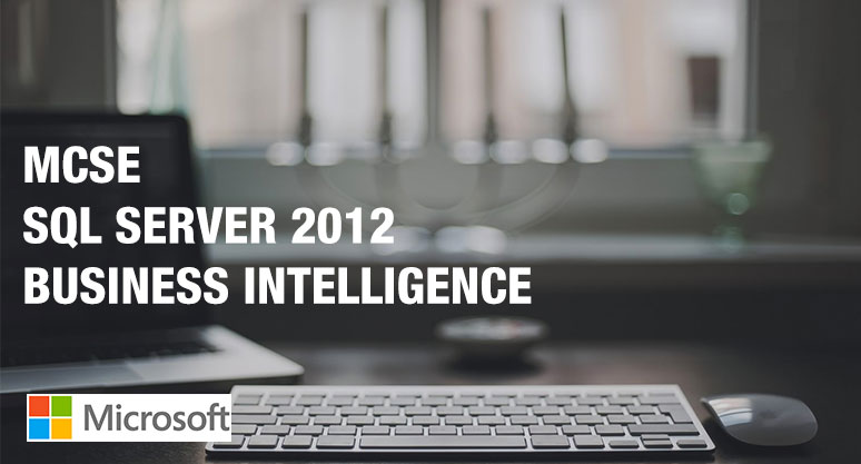MCSE SQL Server 2012: Business Intelligence