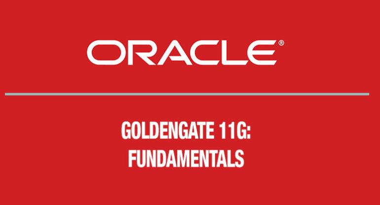 GoldenGate-11g-Fundamentals