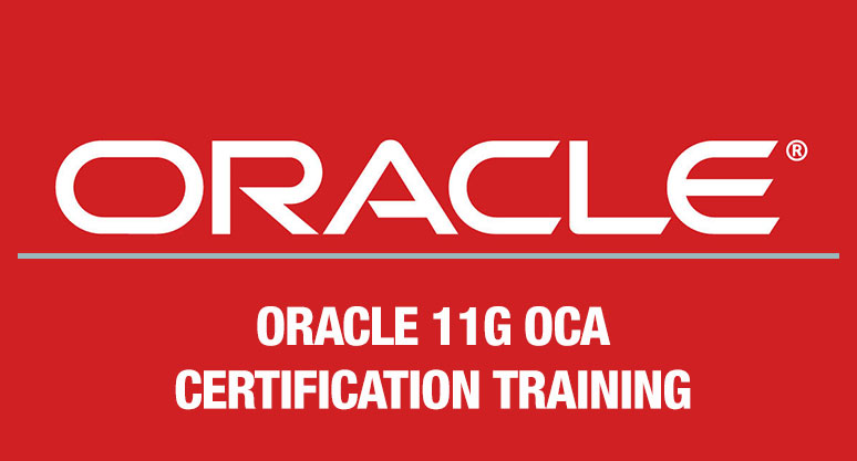 Oracle 11g OCA Certification Training Course