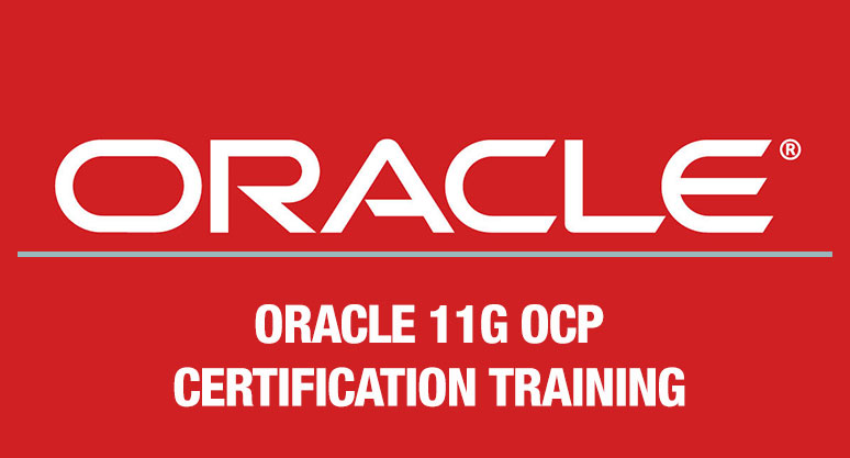 Oracle 11g OCP Certification Training Course