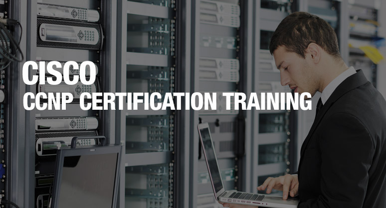 Cisco CCNP Certification Training Course